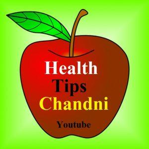 Health Tips Chandni YouTube Chennel – socialblogworld